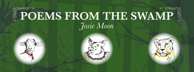 Poems from the Swamp Josie Moon
